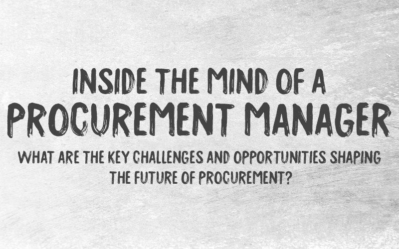 Inside the mind of a procurement manager