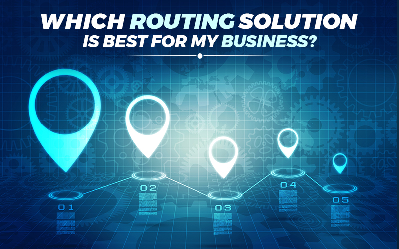 Which routing solution is best for my business